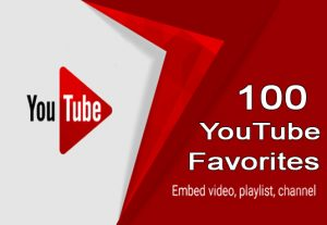 I will Add 100 Youtube Favorites Fast