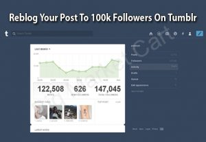 I Will Reblog Your Post To 100k Followers On Tumblr