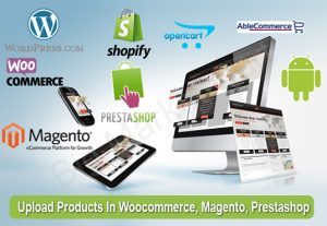 I Will Upload 60 Products In Woocommerce, Magento, Prestashop