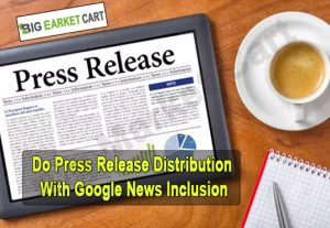 I Will Do Press Release Distribution With Google News Inclusion