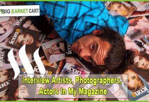 I Will Interview Artists, Photographers, Actors In My Magazine